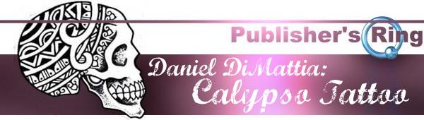 DAN DIMATTIA CALYPSO TATTOO INTERVIEW